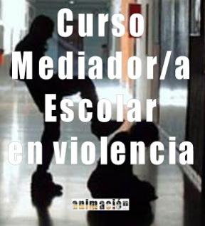 curso mediador escolar en violencia