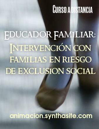 REFERENCIAS BÁSICAS QUE HA DE POSEER EL/LA  EDUCADOR/A SOBRE SU INTERVENCIÓN EN EL ÁMBITO  FAMILIAR